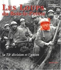 Les Loups du Bois-le-Prêtre : Histoire de la division et de l'association