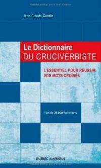 Le Dictionnaire du Cruciverbiste l Essentiel pour Réussir Mots Cr