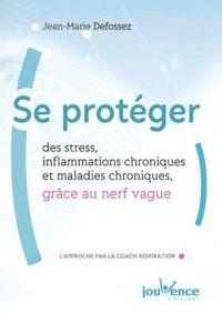 Se protéger des stress, inflammations chroniques et maladies chroniques, grâce au nerf vague