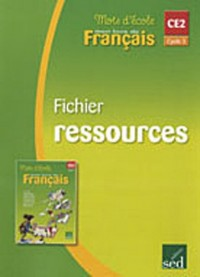 Mots d'école, mon livre de français CE2 : Fichier ressources