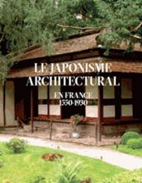 Le Japonisme architectural en France : 1550-1930