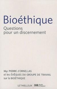 Bioéthique : Questions pour un discernement