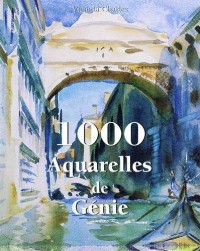 1000 aquarelles de génie