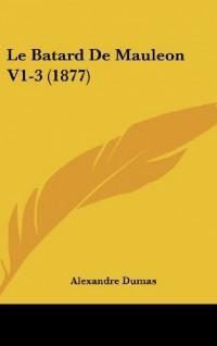 Le Batard de Mauleon V1-3 (1877)