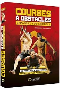 Courses a Obstacles : dépassez vos limites