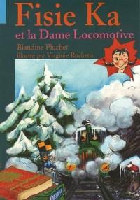 Fisie Ka et la Dame Locomotive