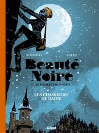 BEAUTÉ NOIRE et le Groupe Prospero - Tome 01: Les Chasseurs de Haine