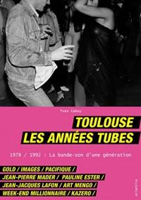 Toulouse, les années tubes