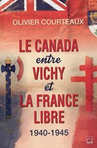 Le Canada entre Vichy et la France libre, 1940-1945