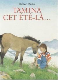 Tamina, cet été-là... : Avec les chevaux de Mérens dans les Pyrénées