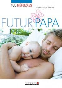100 réflexes futur papa