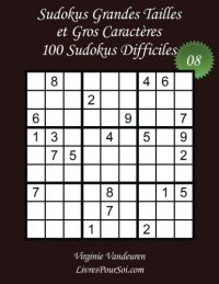 Sudokus Grandes Tailles et Gros Caractères - Niveau Difficile - N°8: 100 Sudokus Difficiles - Grands Caractères : 36 points