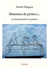 Mémoires de petites s…: Les femmes parlent aux femmes