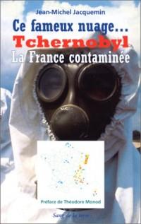 Ce fameux nuage... Tchernobyl : La France contaminée