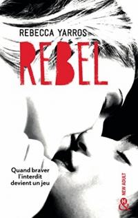 Rebel: Après Wilder et Nova, la suite de la série New Adult tant attendue - Les Renegades T3