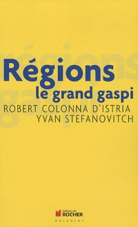Régions : le grand gaspi