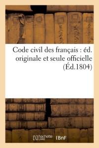 Code Civil des Français  ed  Originale  1804