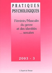Pratiques psychologiques 2003, numéro 3 : Féminin - masculin, du genre et des identités