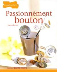 Passionnement bouton