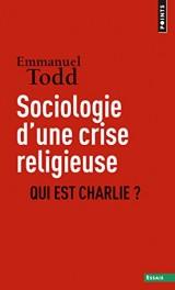 Sociologie d'une crise religieuse : Qui est Charlie ? [Poche]