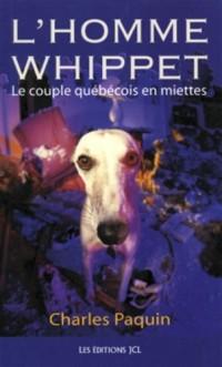 L'Homme Whippet : le Couple Quebecois en Miettes