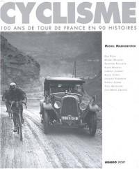 100 ans du tour de France en 90 histoires