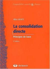 La consolidation directe : Principes de base