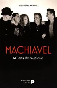 Machiavel : 40 ans de musique