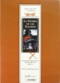 Guía para ver y analizar: La Guerra de las Galaxias: George Lucas (1977)