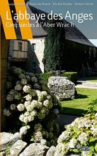 L'abbaye des anges cinq siècles à l'Aber Wrac'h
