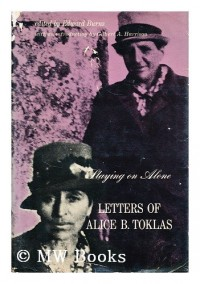 Staying on alone; letters of Alice B. Toklas. Edited by Edward Burns. With an introd. by Gilbert A. Harrison