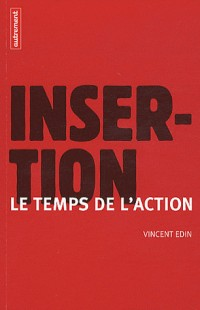 Insertion : le temps de l'action