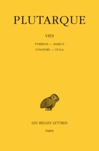 Les Vies parallèles, tome 6 : Pyrrhos-Marius ; Lysandre-Sylla
