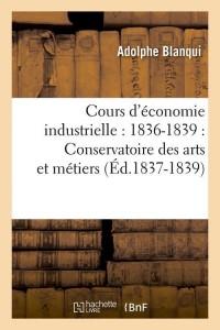 Cours d Economie Industrielle  ed 1837 1839