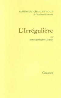L'irrégulière:ou mon itinéraire Chanel