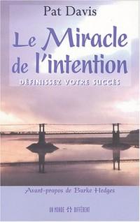 Le miracle de l'intention : Définissez votre succès