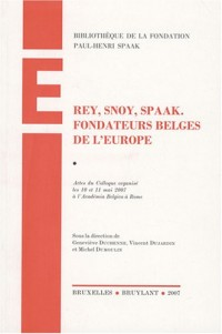 Rey, Snoy, Spaak : Fondateurs belges de l'Europe