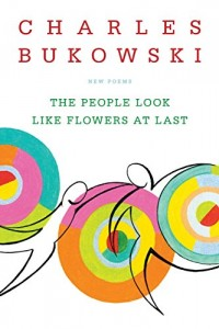 The People Look Like Flowers At Last: New Poems