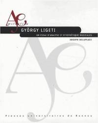 György Ligeti : Un essai d'analyse et d'esthétique musicales