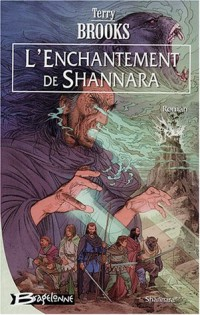 Shannara, Tome 3 : L'enchantement de Shannara
