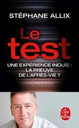 Le Test - Une expérience inouïe : la preuve de l'après-vie ? [Poche]
