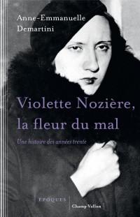 Violette Nozière, la fleur du mal : Une histoire des années trente