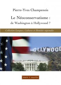 Le Néoconservatisme: de Washington à Hollywood?