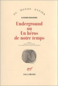 Underground ou un héros de notre temps