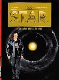 S.T.A.R, volume 3 : Sous les pieds, le vide