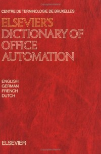 Elsevier's Dictionary of Office Automation