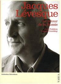 Jacques Lévesque : Le retour de la Russie