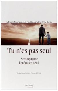 Tu n'es pas seul : Accompagner l'enfant en deuil