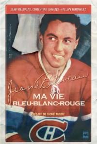 Jean Beliveau Ma Vie Bleu Blanc Rouge