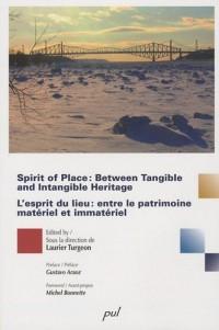 The Spirit of Place between Tangible and Intangible Heritage : L'esprit du lieu entre le patrimoine matériel et immatériel